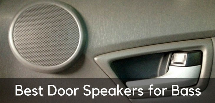 & Best Door Speakers for Bass \u2013 Feel the Beat While on the Go